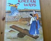 Korean Ways by Eileen F. Moffett, Vintage Children's Book 1950's Culture