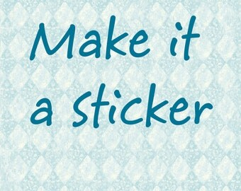 Add on - Make any round tag a card stock sticker