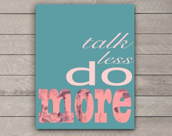 Talk Less Do More, Digital Print on Semi Gloss Paper, Motivational Poster Design, Digital Print, Multiple Sizes Available