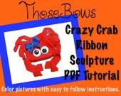 Instant Download Crazy Crab Ribbon Sculpture Tutorial PDF E-Book
