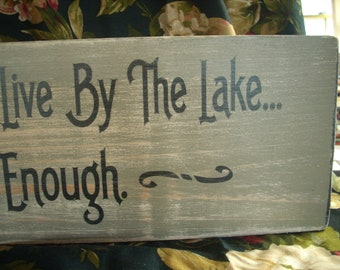 If you're lucky enough to live by the lake, you're lucky enough Sign Wooden Shabby Chic Painted cottage