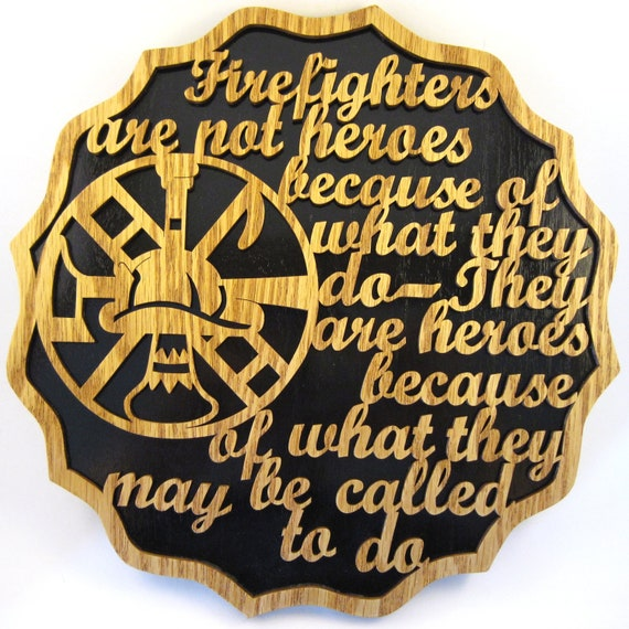 Firefighters are heroes handmade wall plaque scrol saw cut--4fire