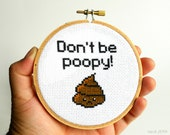 DIY Cross-Stitch Kit - Don't Be Poopy - Complete with Geeky Beginner Embroidery Tutorial