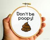 Kit point de croix bricolage - ne soyez pas Poopy - Complete avec Geek débutant tutoriel de broderie