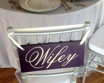 Wedding Seating Signs, Wifey & Hubby and/or Thank and You Chair Signs, 6 X 12 inches. For your Wedding Photo Props, Decor and Reception.