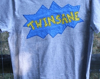 """Twin MOM """"TWINSANE"""" Great t-shirt for Moms or Dads of TWINS, celebrate being a parent of twins"""