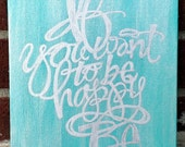 If You Want to Be Happy, Be - Turquoise and Silver Hand Painted Canvas - Ready to Ship