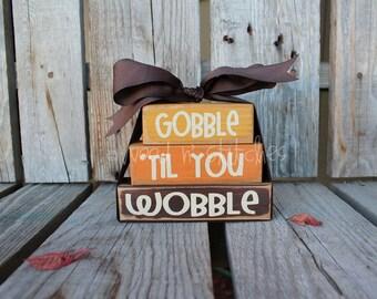 Thanksgiving Gobble til you wobble MINI STACKER Wood block set  fall autumn pumpkin home seasonal decor