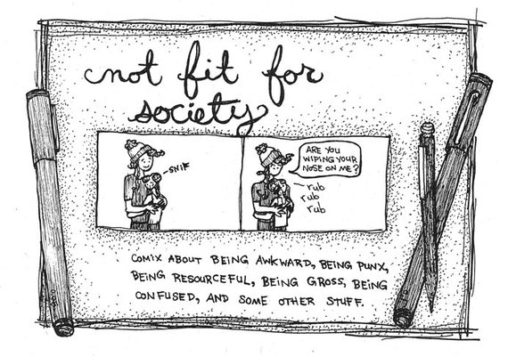 Not Fit For Society:  A Comic Zine about Punx and Other Disgusting Things