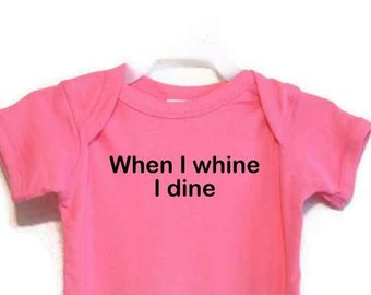 Funny Baby Bodysuit When I Whine I Dine Screenprinted Humorous Text Hot Pink Black