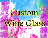 Custom Wine Glass Order