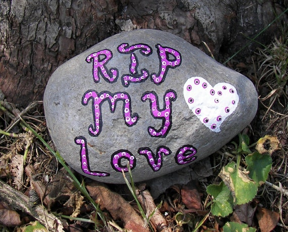 RIP My LOVE Pet Grave Marker Hand Painted Rock Skaneateles NY lake stone memorial