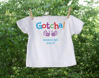 Adoption shirt: Gotcha personalized with name and date