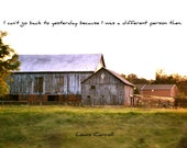 Lewis Carroll Quote, Alice in Wonderland. Old Barn Photography Print, Landscape  5x7