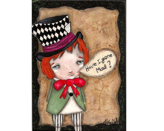 folk art painting the mad hatter whimsical original Alice in wonderland painting Mixed media painting on wood - Have I gone mad