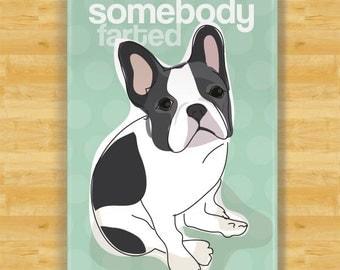 French Bulldog Magnet - Somebody Farted - Black and White French Bulldog Gifts Fridge Refrigerator Dog Magnets