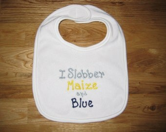I Slobber Maize and Blue Bib