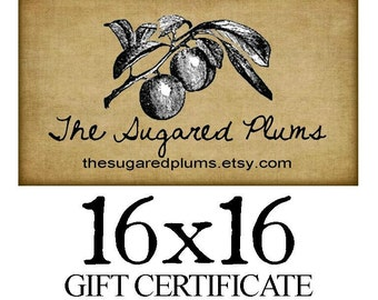Gift Certificate THE SUGARED PLUMS Gift Card 16x16 value