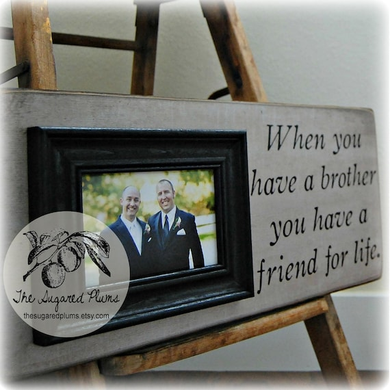 Unique Wedding Gifts For Close Friends : ... Frame 8x20 When You Have a Brother Best Friend Wedding Gift Groomsman