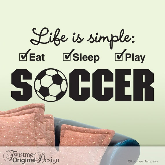 Soccer Decor, Vinyl Wall Quotes, Soccer Gifts, Dorm Room Decor, Soccer Wall Decal, Sports Wall Decor, Life is simple Eat Sleep Play