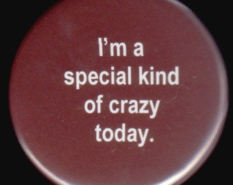 Special Kind of Crazy Button