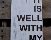 It is well with my soul-Distressed Wooden Sign, 12.75x7.25,Rustic Hymn Shabby Chic Cottage Style Christian