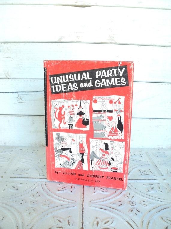Unusual Party Ideas & Games Lillian and Godrey Frankel, Gramercy Publishing 1960