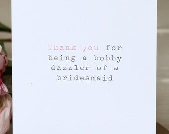 Wedding Thank You Card - 'Bobby Dazzler Of A Bridesmaid'