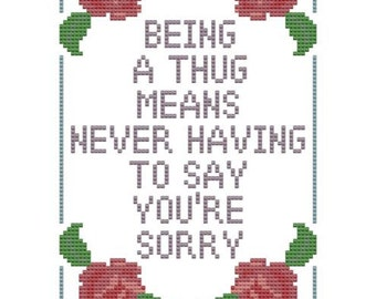 cross stitch pattern Quote from Weeds: A Thug never says Sorry