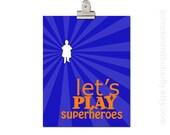 Kids Art & Decor, Children's Playroom Art, Kids Wall Art, Kids Art Print, Typography Print, Superhero, Let's Play Superheroes (Boy Version)