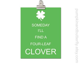 Someday I'll Find A Four-Leaf Clover, Modern Nursery, Kids Art and Decor, Kids Furniture and Decor, Kids Wall Art, Green, Lucky, Irish Luck
