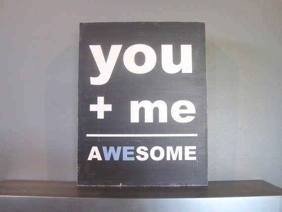 You Plus Me Equals Awesome Woodblock Print -- Awesome Print, You and Me Print, Wedding Print, 11x14 Print, Charcoal, Blue, Man