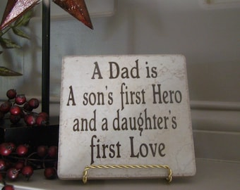 Dad-Daddy-Father A Dad is a Son's first Hero- Tile with vinyl lettering