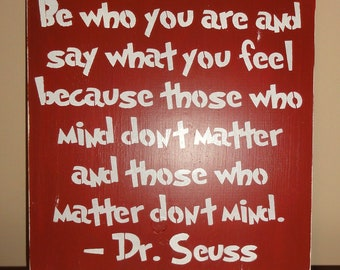 Dr Seuss Be Who You Are and Say What You Feel Childrens Kids Bedroom Sign Decoration