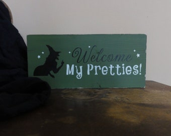Welcome My Pretties Halloween Fall Witch Sign Decoration