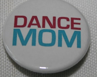 Dance Mom 1.25 inch Pinback Button