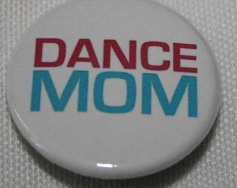 Dance Mom 1.25 inch Pinback Button