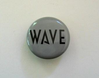 WAVE (Canada) Promo Pin