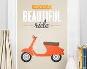 Vespa poster Qute, Inspirational art, life is beautiful, beige retro print, pop art, original art, Life is a beautiful ride A3