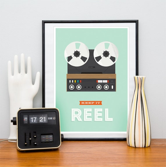 Motivational poster, inspirational print, retro poster, hipster, reel to reel, music, nursery art, typography poster - Keep it Reel A3
