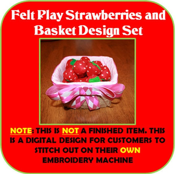 Felt Play Food Strawberries and Basket Embroidery Machine Designs