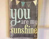 You are my sunshine - chalkboard look with painted bunting, pennant