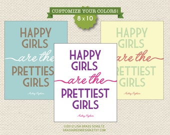 8x10 Custom Colors Happy Girls Are The Prettiest Girls Print