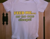 Funny Baby Onesie ' FEED ME... or no one sleeps' 3 Months