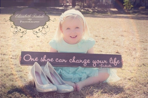 One Shoe Can Change Your Life Sign Plaque Cinderella Girly Shoe Fetish Princess Decor Wooden You Pick from 10+ Colors Hand Painted