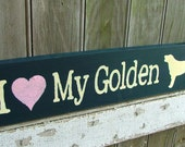 I Love My Golden Retriever Wooden Dog Breed Sign