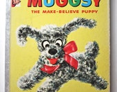 1950s Childrens Book / Original 1957 MUGGSY The Make Believe Puppy / Rand McNally Elf Book