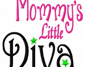Mommy's Little Diva - Machine Embroidery Design - 8 Sizes