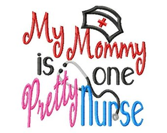 My Mommy is one Pretty Nurse - Hat Applique - Machine Embroidery Design - 8 Sizes