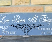 """Love Bears All Things, personalized couple sign includes established date 7.5 x 19"""" Sign , In Your Choice of Colors, perfect for a wedding"""